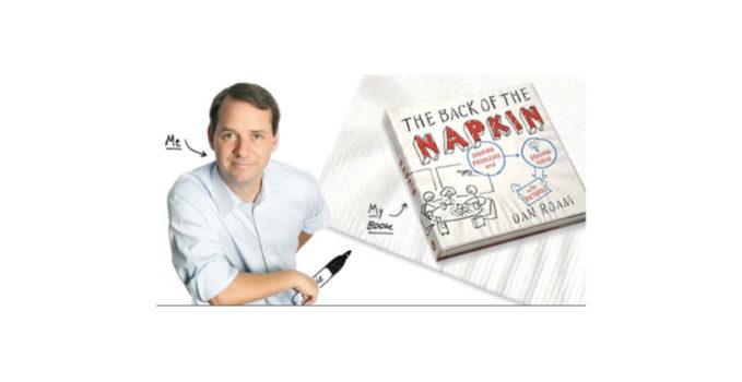 "Dan Roam, ""The Back Of The Napkin"""